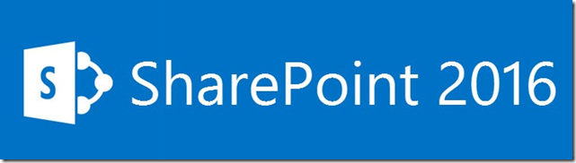 Microsoft Announces SharePoint 2016 General Release for Q2-2016